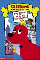 Clifford the Big Red Dog - King Clifford / Be My Big Red Valentine