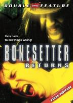 Bonesetter Returns/Final Curtain
