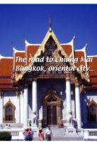 Road To Chiang Mai: Bangkok, Oriental City