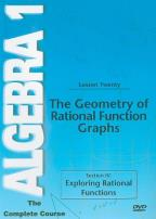Algebra 1 - The Complete Course - Lesson 20: The Geometry of Rational Function Graphs
