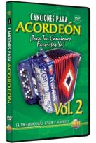 Canciones para Acordeon: Toca Tus Canciones Favoritas Ya!, Vol. 2