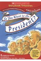 So You Want to Be President?... and More Stories to Celebrate American History
