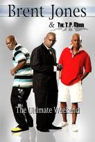 Brent Jones & The T.P. Mobb - The Ultimate Weekend