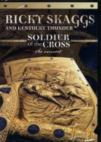 Ricky Skaggs and Kentucky Thunder - Soldier of the Cross