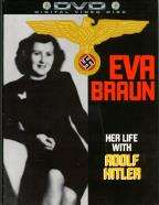 Eva Braun - Her Life With Adolf Hitler