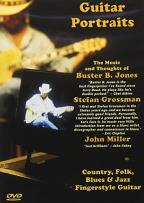 Guitar Portraits - Music & Thoughts of Buster B. Jones, Stefan Grossman and John Miller