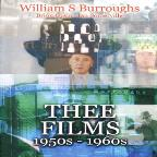 William S. Burroughs: Three Films 1950s-1960s