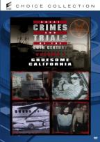 Great Crimes and Trials of the 20th Century, Vol. 1: Gruesome California