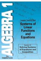 Algebra 1 - The Complete Course - Lesson 25: Systems of Linear Functions & Equations