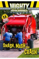 Mighty Machines: Smash, Mash & Crash