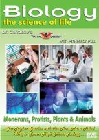 Biology: The Science of Life - Monerans, Protists, Plants & Animals