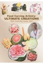Food Carving Artistry:Ultimate Creati