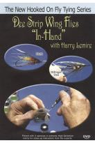 "Dee Strip Wing Flies ""In Hand"" with Harry Lemire"
