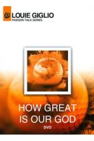 Louie Giglio - Passion Talk Series: How Great Is Our God