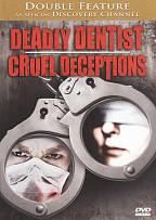 Deadly Dentist/Cruel Deception