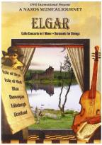 Naxos Musical Journey, A - Elgar: Cello Concerto in E Minor & Serenade for Strings (Scenes of Scotland)