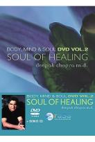 Deepak Chopra - Body, Mind & Soul: Part 2