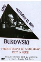 Charles Bukowski - There's Gonna Be a Damn Riot in Here