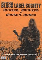 Black Label Society - Boozed, Broozed &amp; Broken Boned
