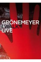 Gronemeyer: I Walk Live
