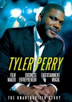 Tyler Perry: Film Maker, Business Entrepreneur, Entertainment Mogul - The Unauthorized Story