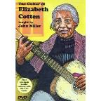 John Miller: The Guitar of Elizabeth Cotten