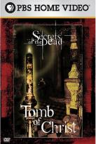 Secrets Of The Dead - Tomb Of Christ