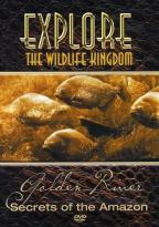 Explore the Wildlife Kingdom - Amazon: Secrets of the Golden River