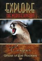 Explore the Wildlife Kingdom - Cougar: Ghost of the Rockies