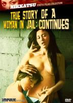 True Story Of A Woman In Jail: Continues