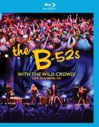 B-52's: With the Wild Crowd! Live in Athens, GA