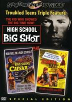High School Big Shot/High School Caesar/Date Bait - Triple Feature