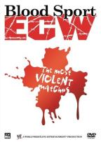 Blood Sport ECW - The Most Violent Matches