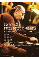 Friedrich Gulda - So What?: A Portrait