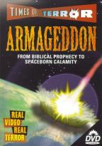 Times of Terror - Armageddon: From Biblical Prophecy to Spaceborn Calamity