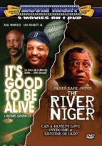 It's Good to be Alive/The River Niger
