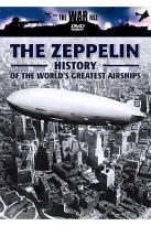 War File - The Zeppelin: History Of The World's Greatest Airships
