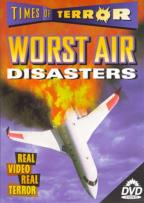 Times of Terror - Worst Air Disasters