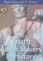 Multi-Cultural U.S. History: The Truth About Slavery in History