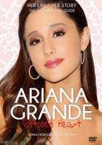 Ariana Grande: Tattooed Heart - Unauthorized