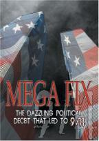 Mega Fix: The Dazzling Political Deceit That Led To 9/11