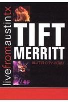 Tift Merritt - Live From Austin, Texas