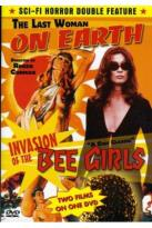 Last Woman on Earth/Invasion of the Bee Girls