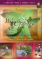 Rebecca's Garden: Volume 5 - Herbs In The Garden