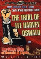 Trial of Lee Harvey Oswald/The Other Side Of Bonnie And Clyde - Double Feature