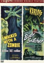 I Walked With A Zombie/The Body Snatcher
