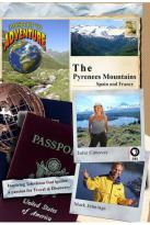 Passport to Adventure: The Pyrenees Mountains Spain and France