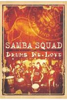 Samba Squad - Drums We Love