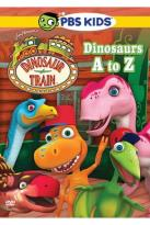 Dinosaur Train: Dinosaurs A to Z