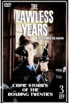Lawless Years: Third Season
